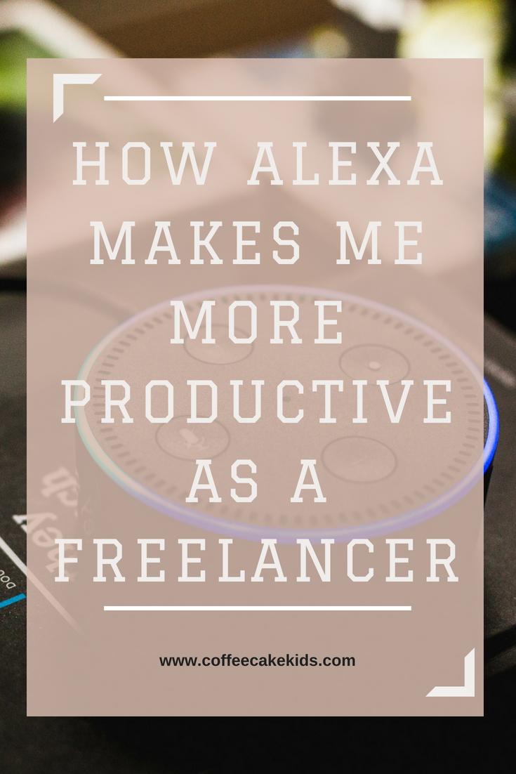 How Alexa Makes Me More Productive As A Freelancer