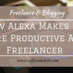 How Alexa Makes Me More Productive As A Freelancer