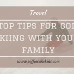 4 Top Tips For Skiing With Your Family