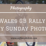 Wales GB Rally | My Sunday Photo