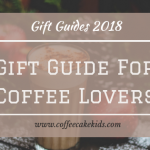 Gift Guide for Coffee Lovers | Christmas 2018