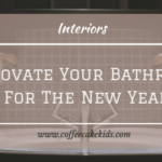 Renovate Your Bathroom For The New Year |AD