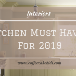 Kitchen Must Haves For 2019