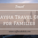 Malaysia Travel Guide for Families