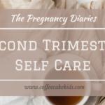 Second Trimester Self Care