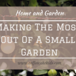 Making The Most Out Of A Small Garden