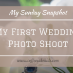 My First Wedding Photo Shoot | My Sunday Snapshot