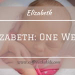 Elizabeth: One Week