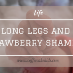 Long Legs and Strawberry Shampoo