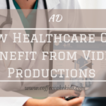 How Healthcare Can Benefit from Video Productions