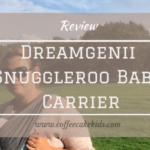 Dreamgenii SnuggleRoo Baby Carrier | Review