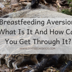 Breastfeeding Aversion: What Is It And How Can You Get Through It?