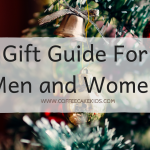 Gift Guide For Men and Women| Christmas 2019