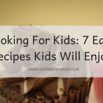 Cooking For Kids: 7 Easy Recipes Kids Will Enjoy