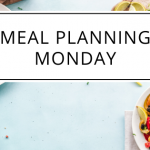 Meal Planning Monday 25/5/20
