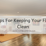 Top Tips For Keeping Your Flooring Clean