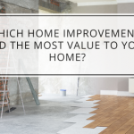 Which Home Improvements Add The Most Value To Your Home?