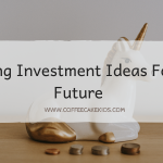 Amazing Investment Ideas For The Future