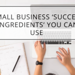 Small Business 'Success Ingredients' You Can Use