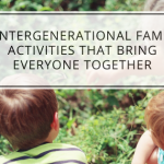 4 Intergenerational Family Activities That Bring Everyone Together