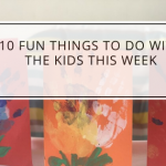 10 Fun Things To Do With The Kids This Week