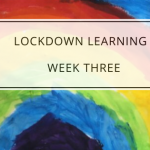 Lockdown Learning | Week Three