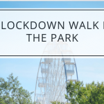 A Lockdown Walk In The Park
