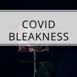 COVID Bleakness