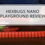 Hexbugs Nano Playground Review