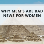 Why MLM's Are Bad News For Women