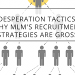 Desperation Tactics: Why MLM's Recruitment Strategies Are Gross
